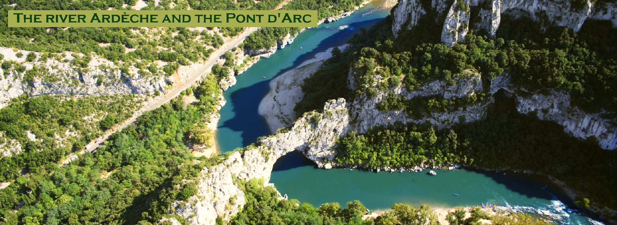 The river Ardèche and the Pont d'Arc